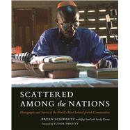 Scattered Among the Nations by Schwartz, Bryan; Sand, Jay (CON); Carter, Sandy; Parfitt, Tudor, 9781681880419