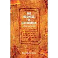 The Business of Electronics A Concise History 9781137330420N