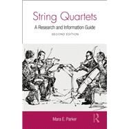 String Quartets: A Research and Information Guide by Parker; Mara, 9781138870420