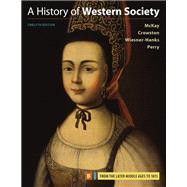 A History of Western Society, Volume B by McKay, John P.; Crowston, Clare Haru; Wiesner-Hanks, Merry E.; Perry, Joe, 9781319040420
