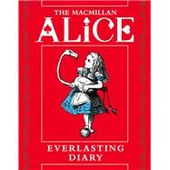 The Macmillan Alice Everlasting Diary by Carroll, Lewis (CON); Tenniel, John, Sir, 9781509810420