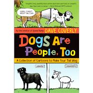 Dogs Are People, Too A Collection of  Cartoons to Make Your Tail Wag by Coverly, Dave, 9781627790420
