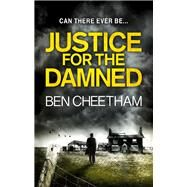 Justice for the Damned by Cheetham, Ben, 9781784970420