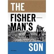 The Fisherman's Son The Spirit of Ramon Navarro by Malloy, Chris, 9781938340420