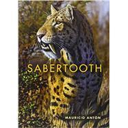 Sabertooth by Anton, Mauricio, 9780253010421
