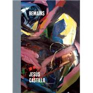 Remains by Castillo, Jesús, 9781940450421