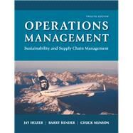 Operations Management Sustainability and Supply Chain Management by Heizer, Jay; Render, Barry; Munson, Chuck, 9780134130422