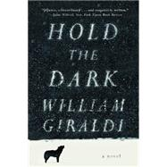 Hold the Dark by Giraldi, William, 9781631490422