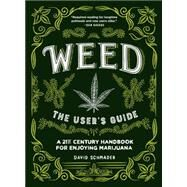 Weed: The User's Guide by SCHMADER, DAVIDDESPAIN, ALEX, 9781632170422