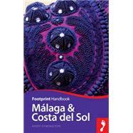 Malaga & Costa Del Sol: Includes Antequera, Nerja, Marbella, Ronda, La Axarquia by Symington, Andy, 9781910120422