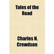 Tales of the Road by Crewdson, Charles N., 9781153690423