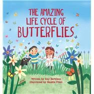 The Amazing Life Cycle of Butterflies by Barnham, Kay; Frost, Maddie, 9781438050423