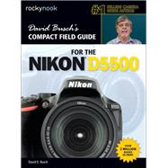 David Busch's Compact Field Guide for the Nikon D5500 by Busch, David D., 9781681980423