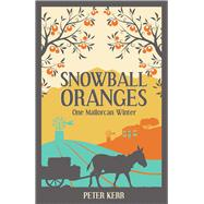 Snowball Oranges by Kerr, Peter, 9781786850423