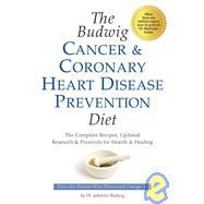 The Budwig Cancer and Coronary Heart Disease Prevention Diet by Budwig, Johanna, 9781893910423