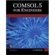 Comsol5 for Engineers by Tabatabaian, Merhzad, 9781942270423
