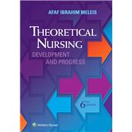 Theoretical Nursing Development and Progress by Meleis, Afaf Ibraham, 9780060000424