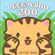 Peek-a-Boo Zoo by Wan, Joyce, 9780545750424