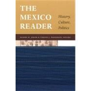 The Mexico Reader: History, Culture, Politics by Joseph, Gilbert M., 9780822330424