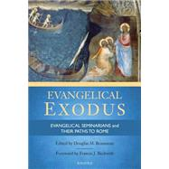 Evangelical Exodus by Beaumont, Douglas M.; Beckwith, Francis J., 9781621640424