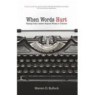 When Words Hurt by Bullock, Warren D.; Jones, Troy, Dr., 9781680670424