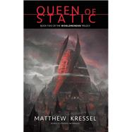 Queen of Static by Kressel, Matthew, 9781630230425