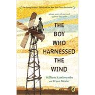 The Boy Who Harnessed the Wind by Kamkwamba, William; Mealer, Bryan; Hymas, Anna, 9780147510426