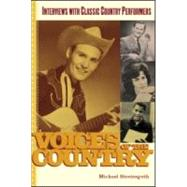 Voices of the Country: Interviews with Classic Country Performers by Streissguth,Michael, 9780415970426