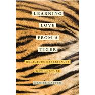 Learning Love from a Tiger 9780520290426R