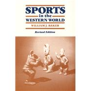 Sports in the Western World by Baker, William Joseph, 9780252060427