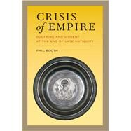 Crisis of Empire by Booth, Phil, 9780520280427