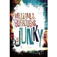 Junky The Definitive Text of