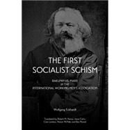 The First Socialist Schism by Eckhardt, Wolfgang; Leier, Mark, 9781629630427
