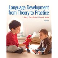 Language Development From Theory to Practice by Pence Turnbull, Khara L.; Justice, Laura M., 9780134170428