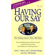 Having Our Say : The Delany Sisters' First 100 Years by DELANY, SARAH L.DELANY, A. ELIZABETH, 9780440220428
