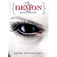 The Demon Within by Woodward, Beth, 9781942600428
