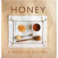 Honey: A Book of Recipes by Sudell, Helen, 9780754830429