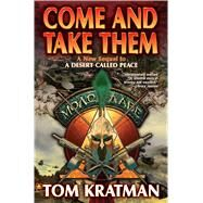 Come and Take Them by Kratman, Tom, 9781476780429