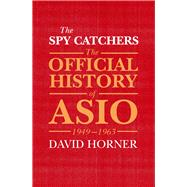 The Spy Catchers by Horner, David, 9781760290429