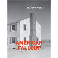 American Fallout by Wicks, Brandon, 9781939650429