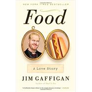 Food: A Love Story by GAFFIGAN, JIM, 9780804140430