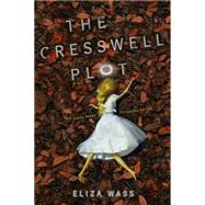 The Cresswell Plot by Wass, Eliza, 9781484730430