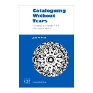 Cataloguing Without Tears by Read, 9781843340430