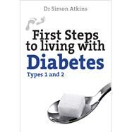 First Steps to Living With Diabetes by Atkins, Simon, Dr., 9780745970431