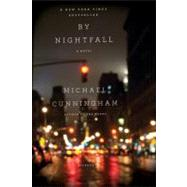 By Nightfall A Novel by Cunningham, Michael, 9780312610432