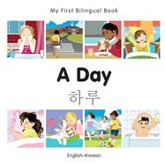 A Day: English-Korean by Milet Publishing, 9781785080432