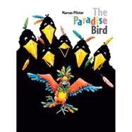 The Paradise Bird by Pfister, Marcus, 9789888240432