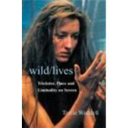 Wild/lives: Trickster, Place and Liminality on Screen by Waddell; Terrie, 9780415420433