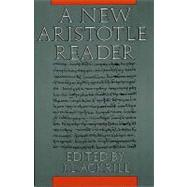 A New Aristotle Reader by Aristotle; Ackrill, J. L., 9780691020433