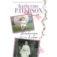 Stories of My Life by Paterson, Katherine, 9780803740433